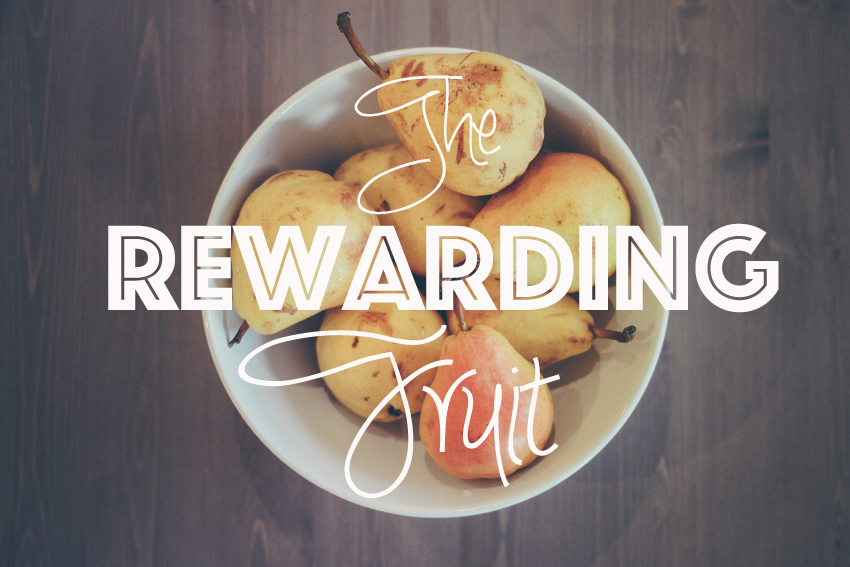 The Rewarding Fruit