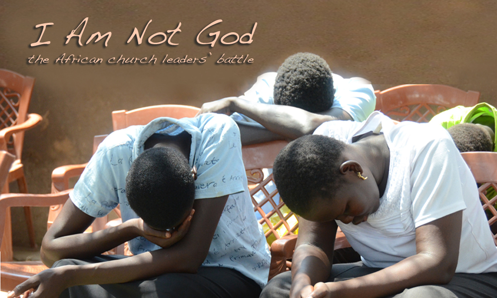 I Am Not God: the African Church Leaders' Battle