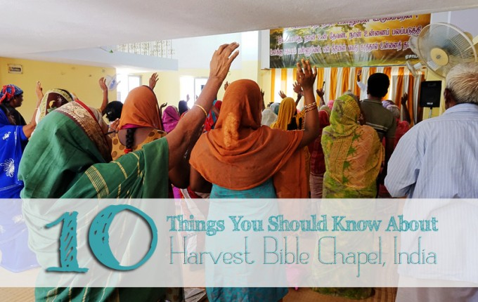 10 Things You Should Know About Harvest Bible Chapel India