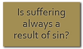 Is suffering always a result of sin pull quote