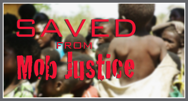 07/14 – Saved from Mob Justice