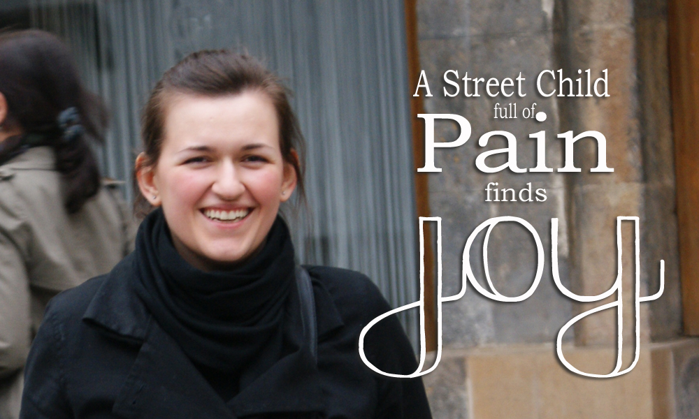 Anna Gorski's Testimony: A street child full of pain finds joy.