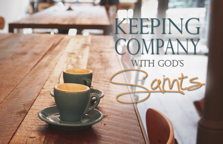 Keeping Company with God's Saints