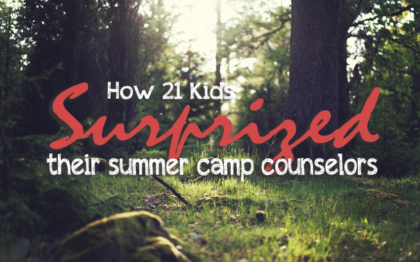 How 21 Kids Surprised Their Summer Camp Counselors