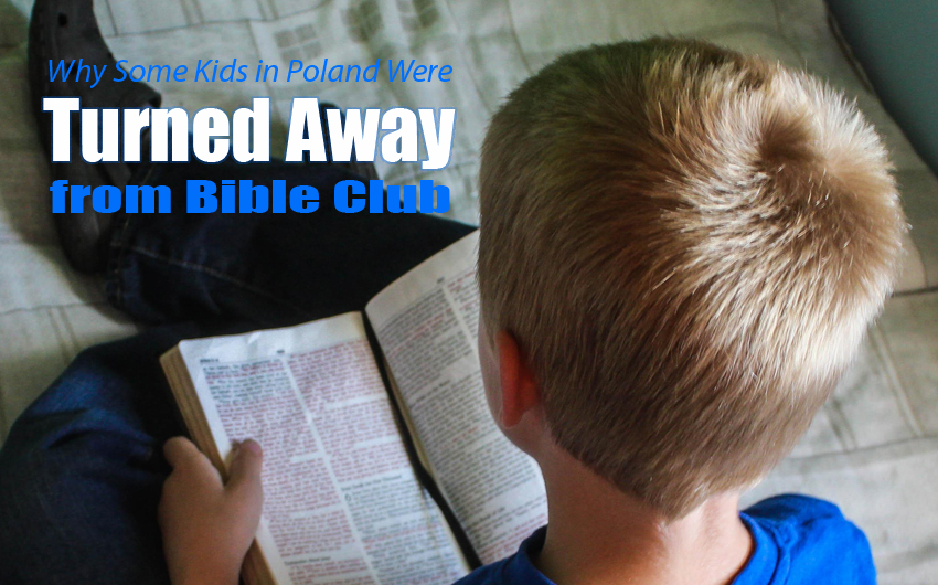 Why Some Kids in Poland Were Turned Away from Bible Club