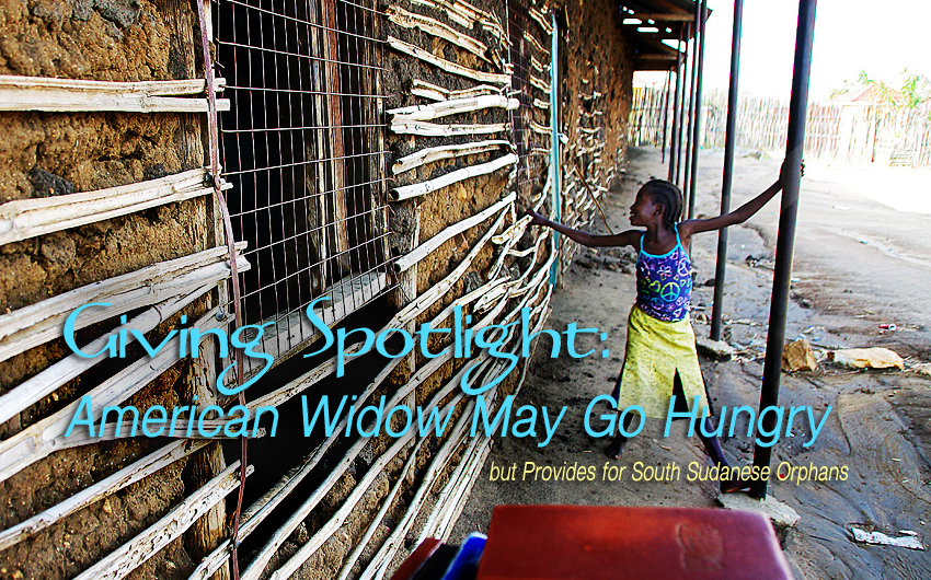 Giving Spotlight: American Widow May Go Hungry, but Provides for South Sudanese Orphans