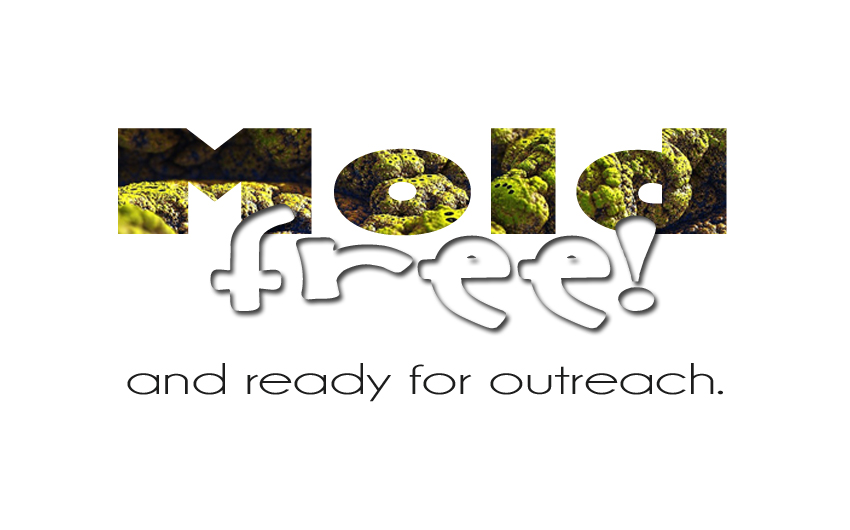 Mold-Free and Ready for Outreach!
