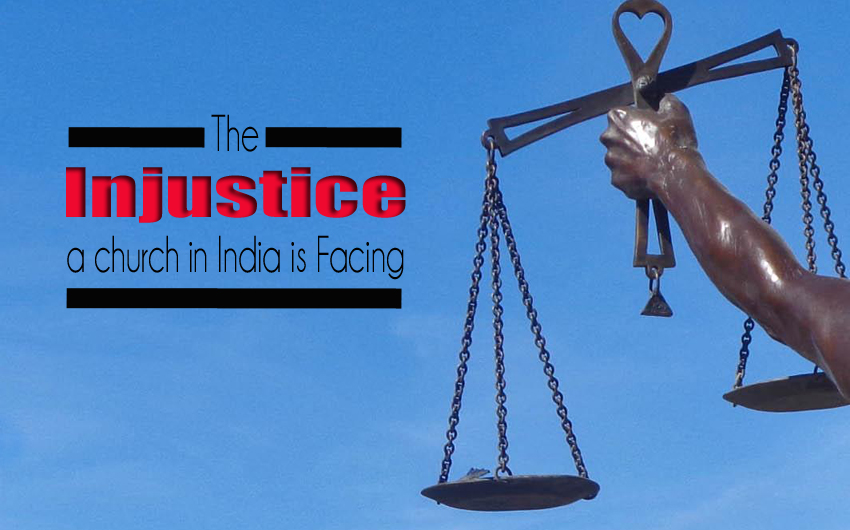 The Injustice a Church in India is Facing