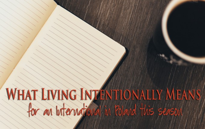 What Living Intentionally Means for an International in Poland this Season (Video)