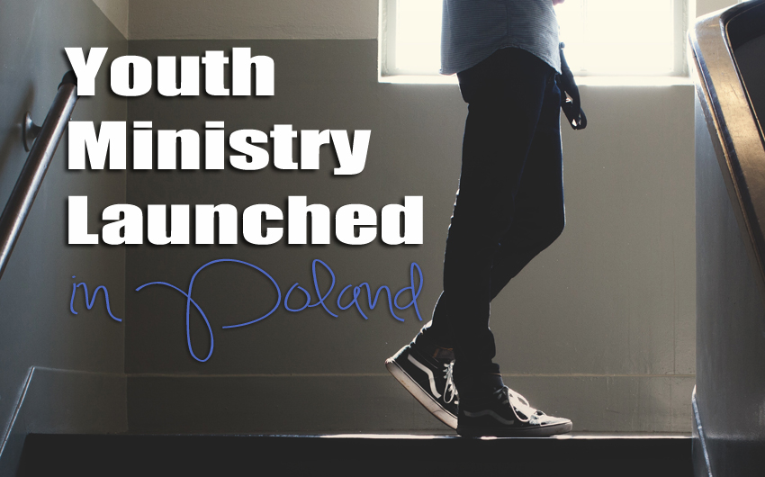 Youth Ministry Launched in Poland!