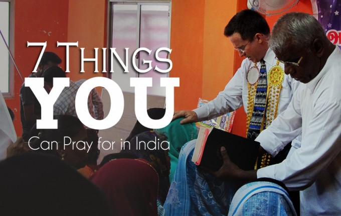 7 Things You Can Pray for in India