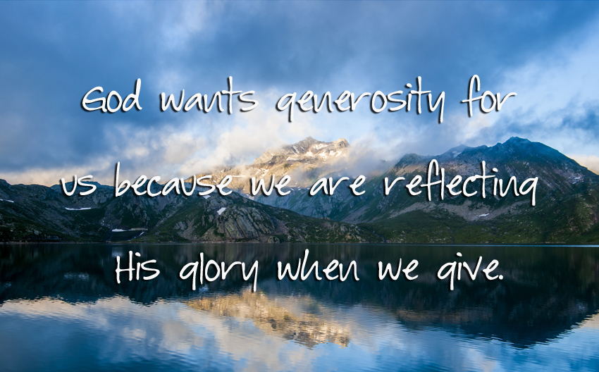 Giving, Reflecting His Glory