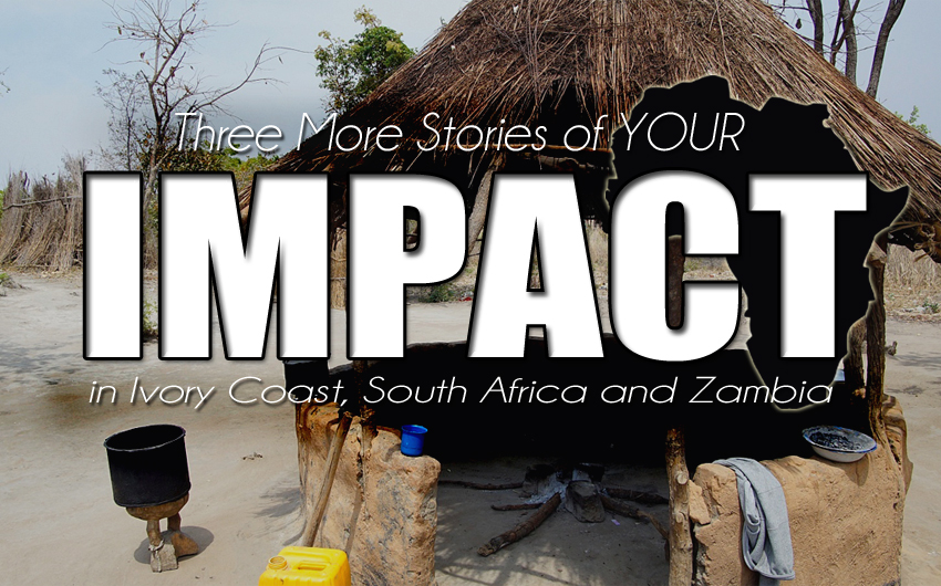 Three More Stories of Your Impact in Ivory Coast, South Africa and Zambia