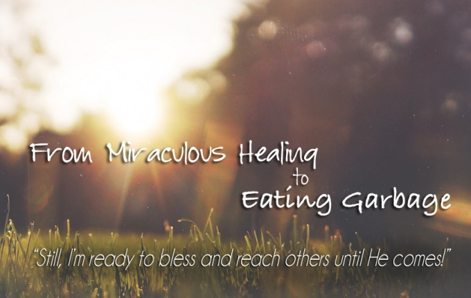 From Miraculous Healing to Eating Garbage