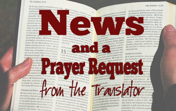 News and a Prayer Request from the Translator!