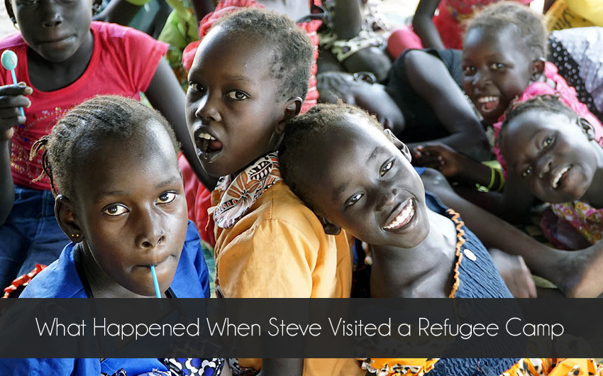 What Happened When Steve Visited a Refugee Camp