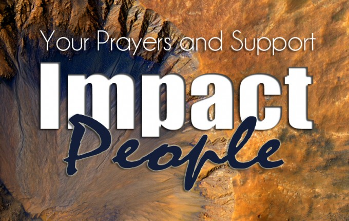 """Your Prayers and Support  Impact People!"""
