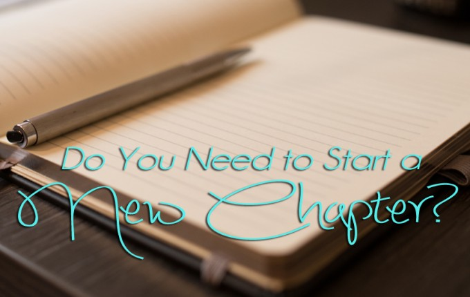 Do You Need to Start a New Chapter? (Video)