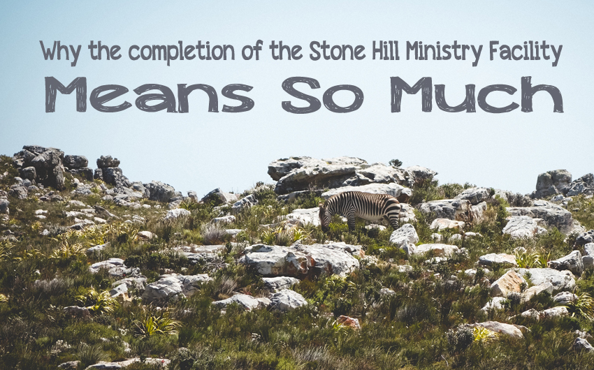 Why the Completion of the Stone Hill Ministry Facility Means So Much (Video)