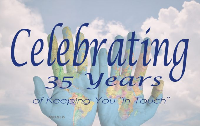 """Celebrating 35 Years of Keeping You """"In Touch"""""""