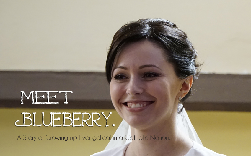 Meet Blueberry: A Story of Growing Up Evangelical in a Catholic Nation
