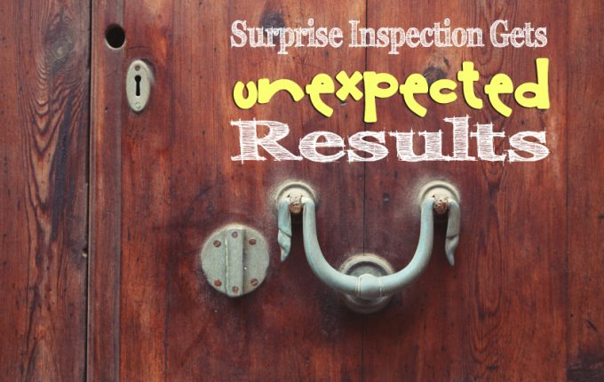 Surprise Inspection Gets Unexpected Results