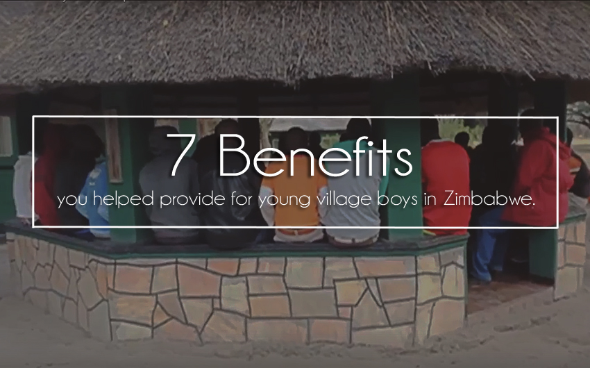 7 Benefits You Helped Provide for Young Village Boys in Zimbabwe (Video)