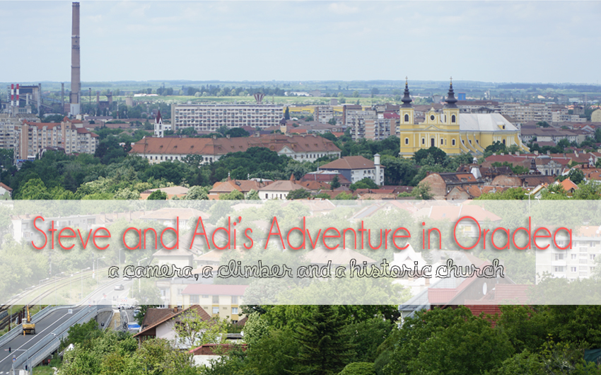 Steve and Adi's Adventure in Oradea: a camera, a climber and a historic church