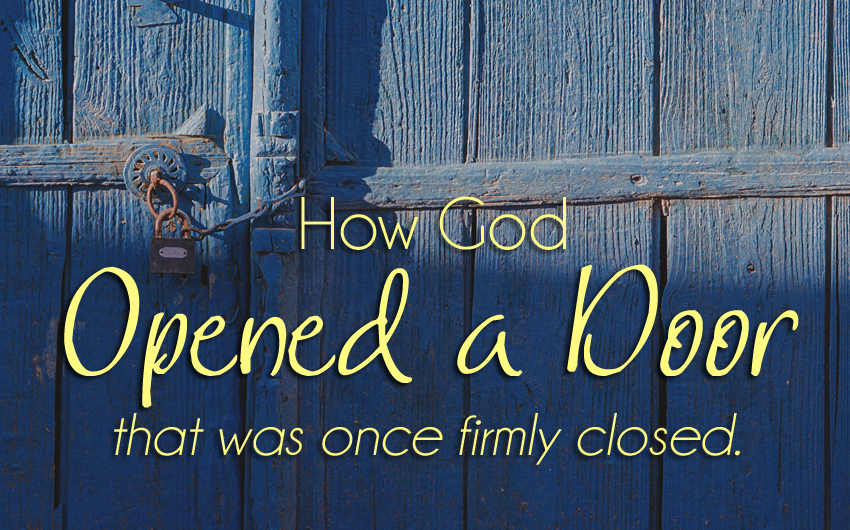 How God Opened a Door that Was Once Firmly Shut