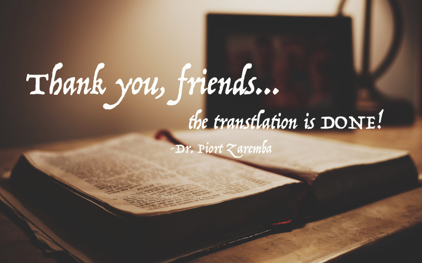 """Thank you, friends – the translation is DONE!"" – Piotr Zaremba"