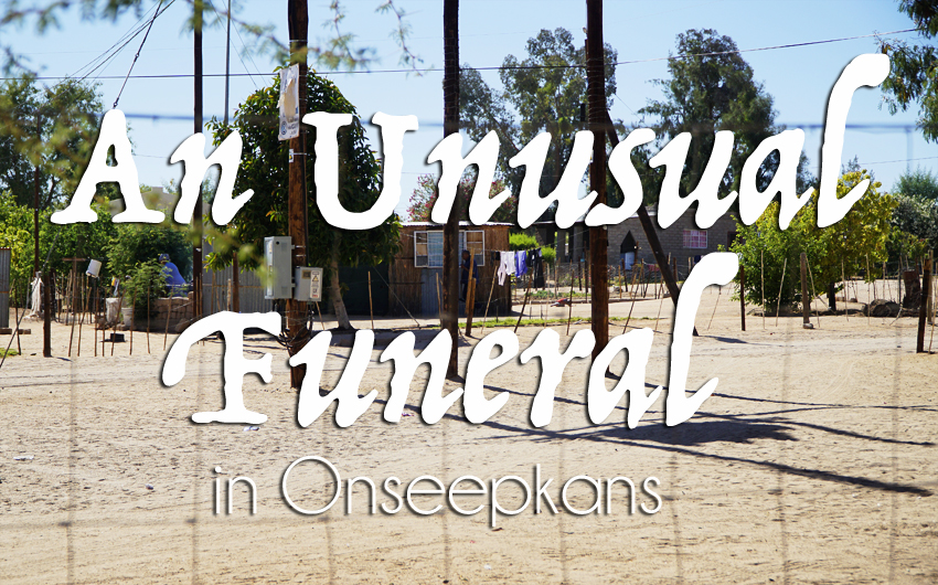 An Unusual Funeral in Onseepkans