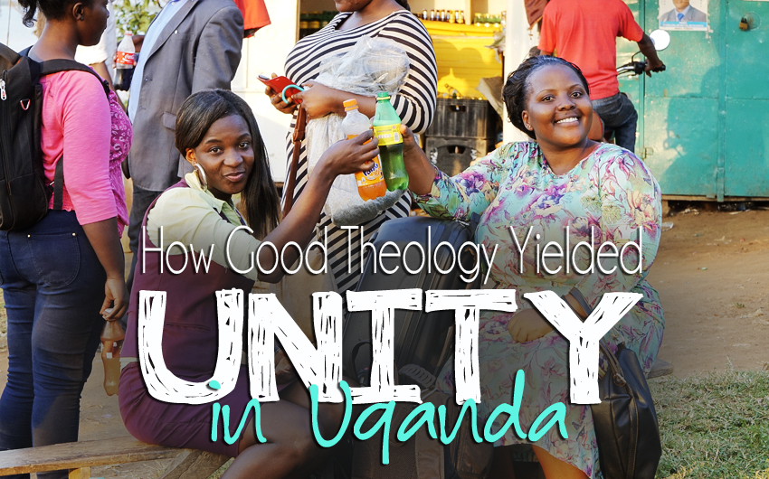 How Good Theology Yielded Unity in Uganda