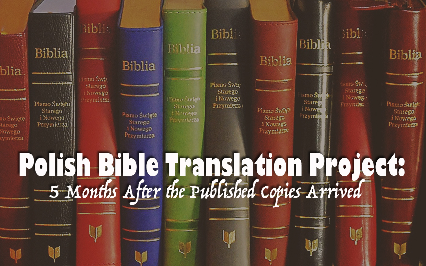 Polish Bible Translation Project: 5 Months After the Published Copies Arrived