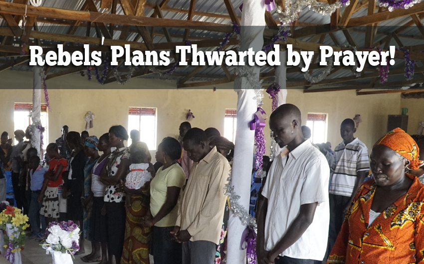 South Sudanese Rebels' Plans Thwarted by Prayer!