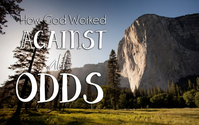How God Worked Against All Odds
