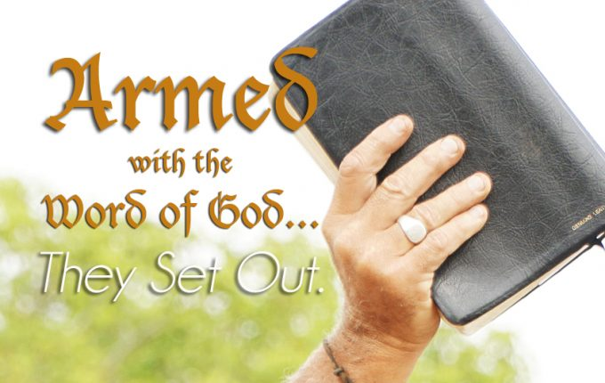 Armed with the Word of God…They Set Out