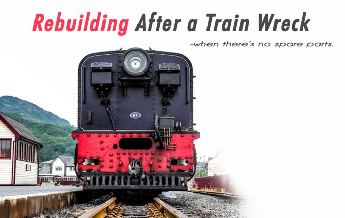 Rebuilding After a Train Wreck – When There's No Spare Parts