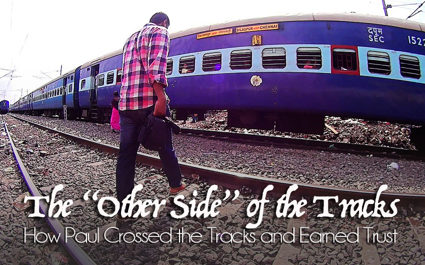 "The ""Other Side"" of the Tracks – How Paul Crossed it and Earned Trust"