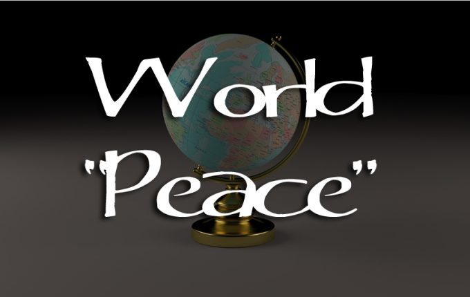 "World ""Peace"""