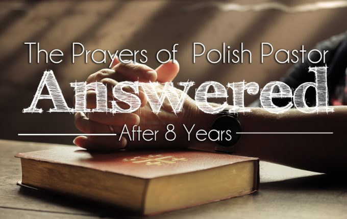 The Prayers of a Polish Pastor Answered After 8 Years