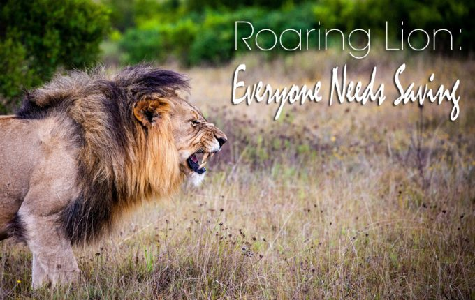 Roaring Lion: Everyone Needs to be Saved