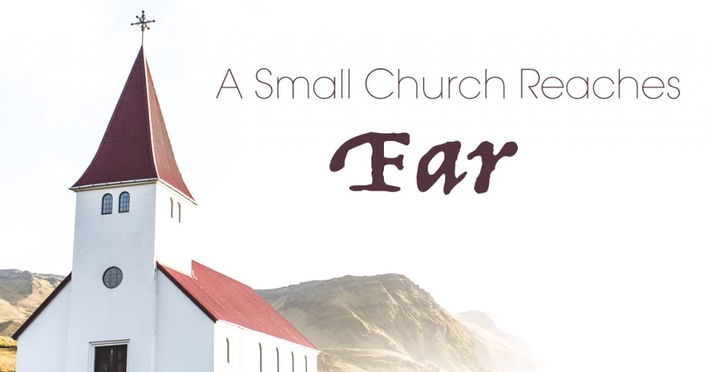 A Small Church Reaches Far