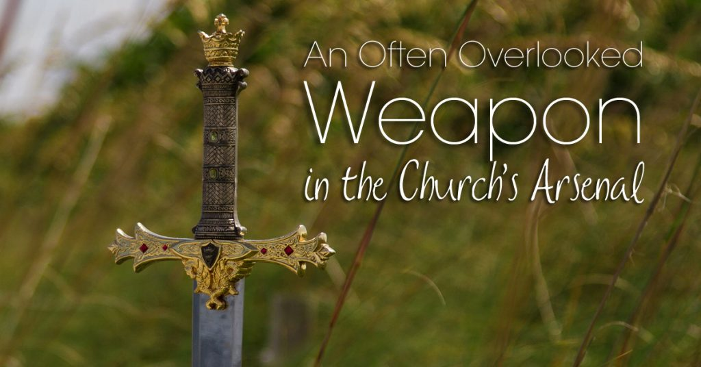 An Often Overlooked Weapon in the Church's Arsenal