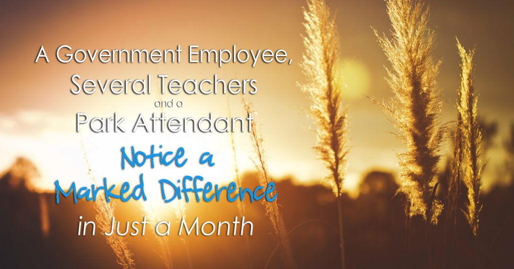 A Government Employee, Several Teachers and a Park Attendant Notice a Marked Difference in Just a Month!