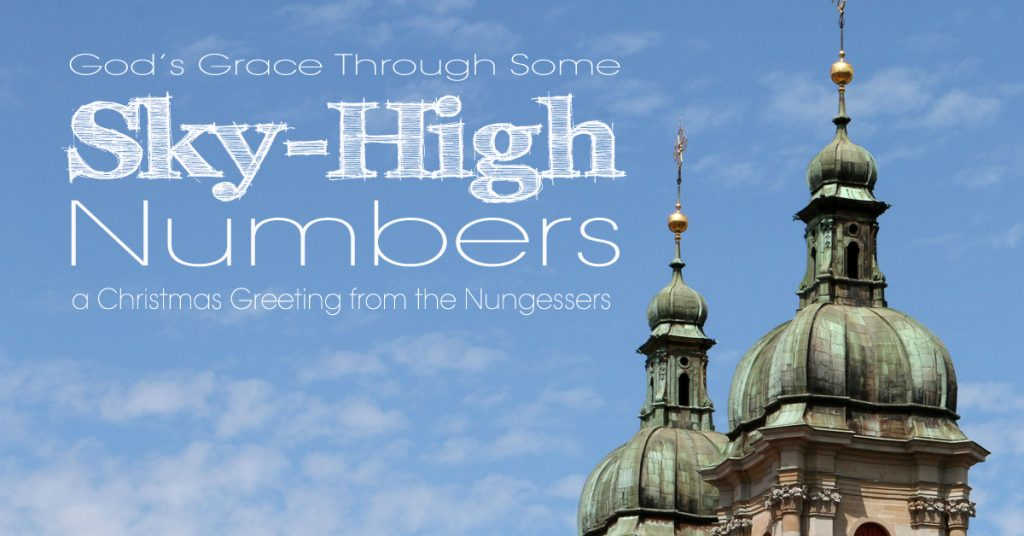 God's Grace Through Some Sky-High Numbers – A Christmas Greeting from the Nungessers
