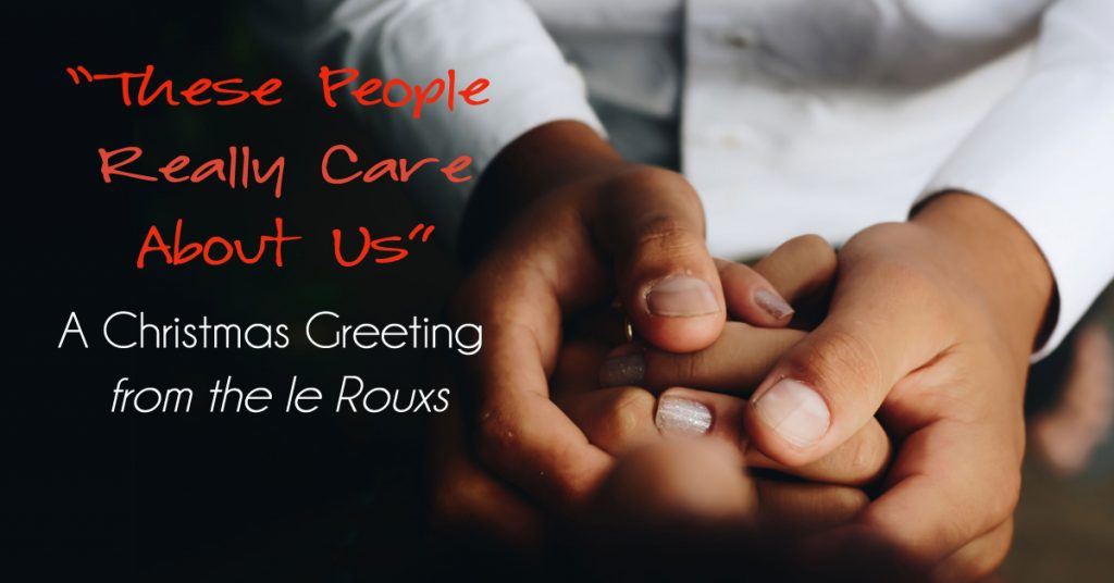 """These People Really Care About Us"" – A Christmas Greeting from the le Rouxs"