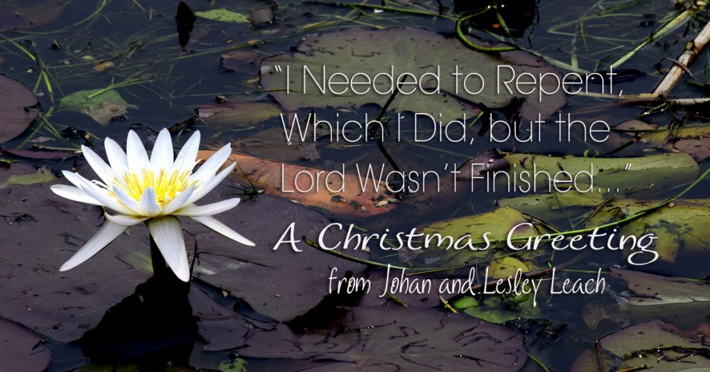 """I Needed to Repent, Which I Did, but the Lord Wasn't Finished Yet"" – A Christmas Greeting from the Leach Family"