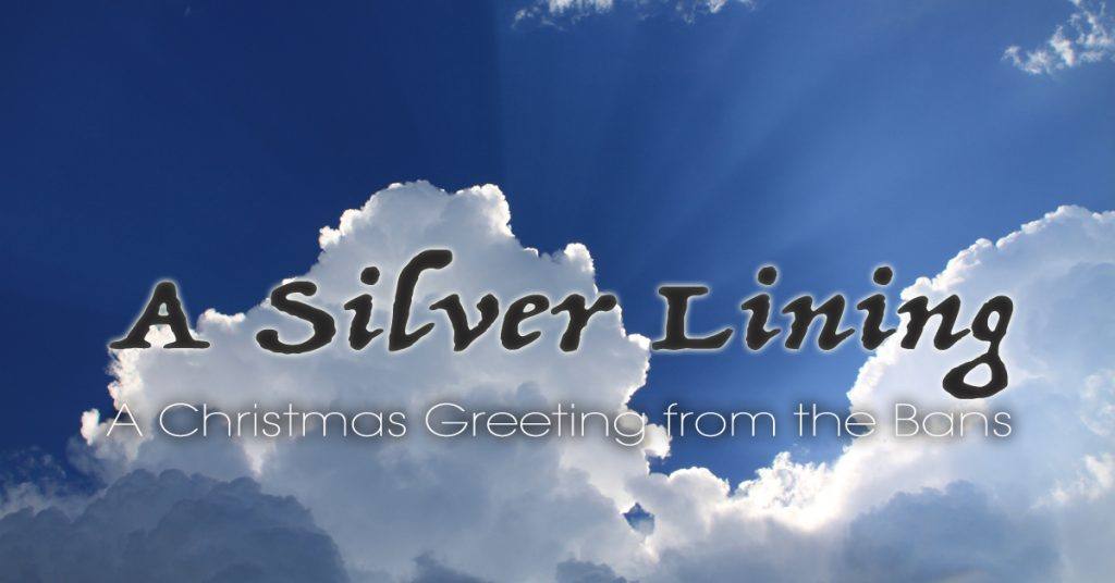 A Silver Lining – A Christmas Greeting from the Bans