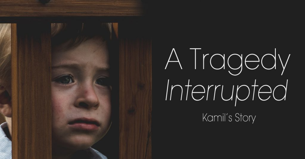 A Tragedy Interrupted – Kamil's Story