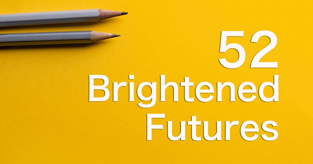 52 Futures Brightened!